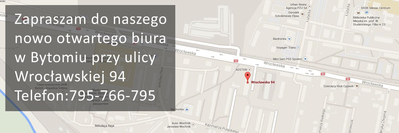 Zapraszam do naszego nowo otwartego biura w Bytomiu przy ulicy Wrocławskiej 94 Telefon:795-766-795